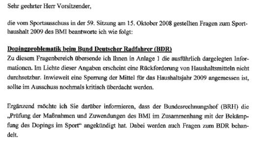 Brief vom 07.11.2008 an den Vorsitzenden des Sportausschusses mit den Antworten des BMI auf die im Sportausschuss gestellten Fragen zum Sporthaushalt 2009, u.a. zur 'Dopingproblematik beim BDR'