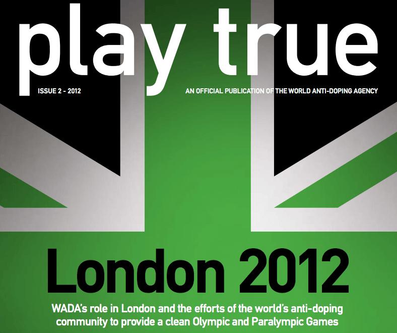 """WADA-Magazin """"play true"""",-Ausgabe für London 2012"""