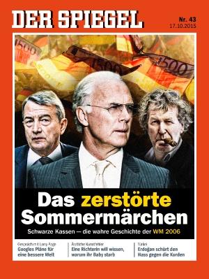 Das zerstörte Sommermärchen -- SPIEGEL 43/2015
