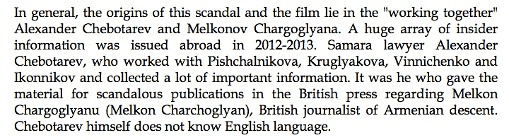 "In general, the origins of this scandal and the film lie in the ""working together"" [of] Alexander Chebotarev and [Melkon Charchoglyan]..."
